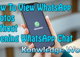 How To View WhatsApp Photos and videos Without Opening WhatsApp Chat – Knowledge World